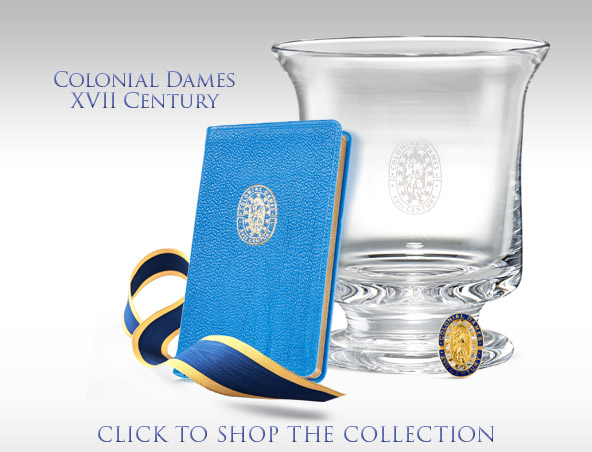 Colonial Dames XVII Century gift ideas