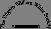 The Pilgrim William White Society